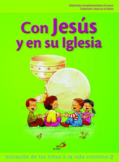 Con Jesús y en su Iglesia